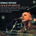 Ορφέας Περίδης – Live & Με Τους Φίλους Του
